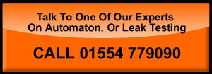 Talk To One Of Our Experts - On Automaton, Or Leak Testing - 01554 779090